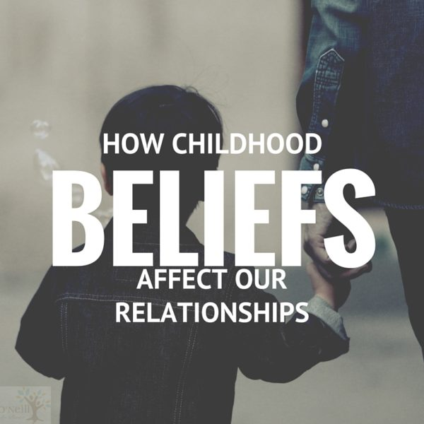 How Childhood Beliefs Affect Our Present Relationships