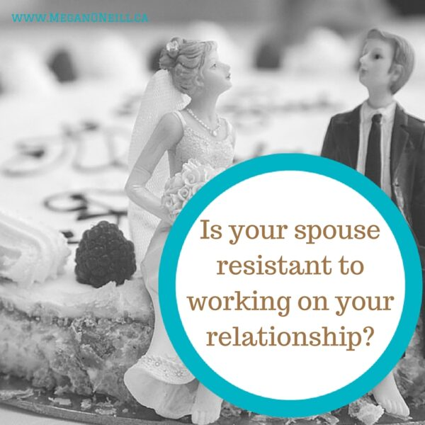 Is your spouse hesitant to work on your relationship?