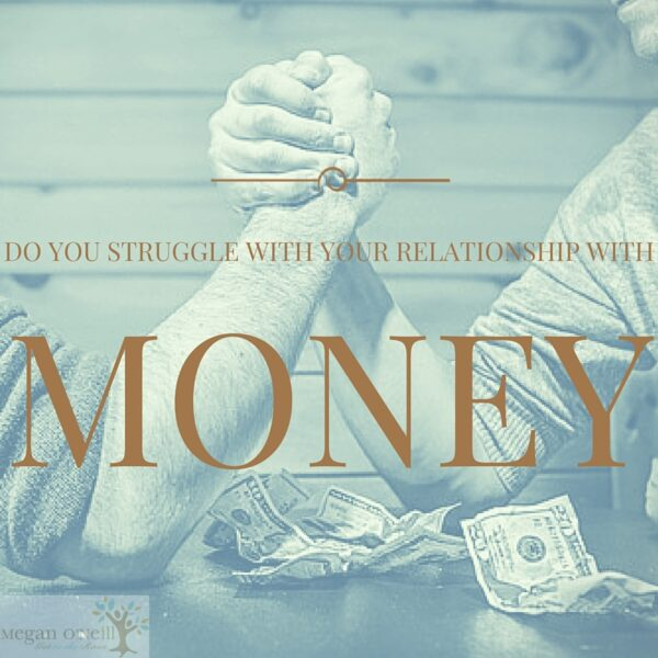 Do you struggle with your relationship with money?