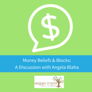Money Beliefs with Angela Blaha