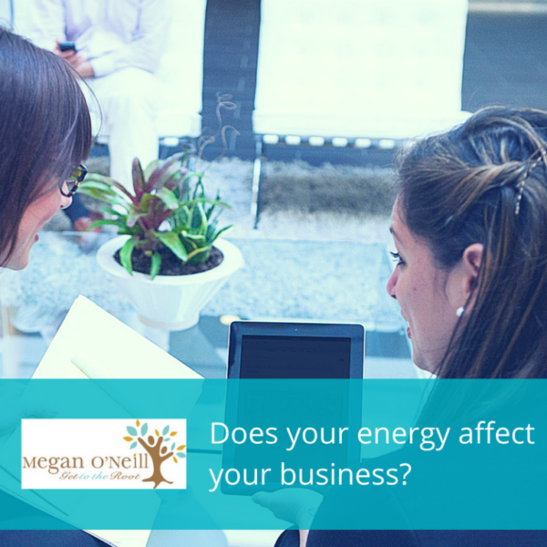 Does Your Energy Affect Your Business?