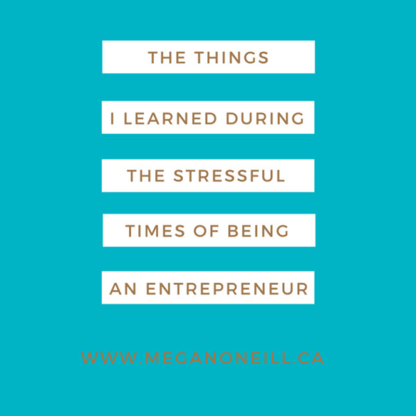 Things I learned during the stressful times of being an entrepreneur