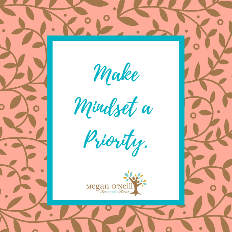 Have you made your mindset a priority?