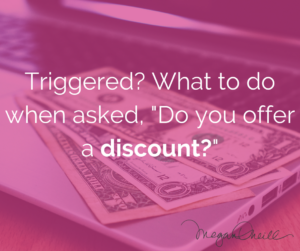 "Triggered? What to do when asked, ""Do you offer a discount?"""