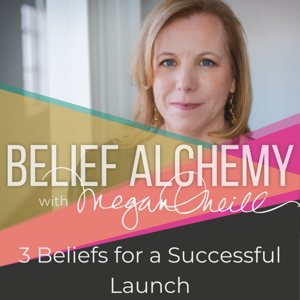 Three Essential Beliefs For a Successful Launch